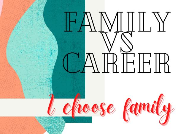 Why I Never Regret Choosing Family Over Career