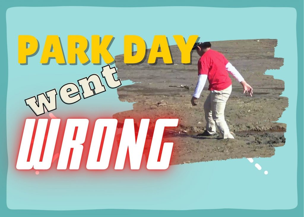 Park Day Went Wrong